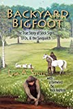 Backyard Bigfoot: The True Story of Stick Signs, UFOs, & the Sasquatch by Lisa A. Shiel (2006-03-01)