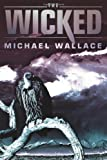 The Wicked, Michael Wallace, 1612182208