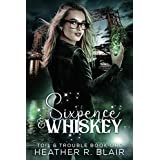 Sixpence & Whiskey (Toil & Trouble Book 1)
