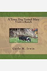 A Town Dog Named Mary Visits a Ranch Paperback