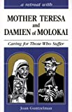 Mother Teresa and Damien Of Molokai, Joan Guntzelman, 0867163119