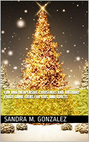 Fun and Inexpensive Christmas and Birthday Party Game Ideas for Kids and Adults