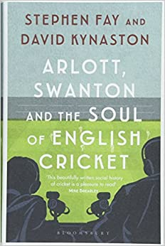 Book's Cover of Arlott, Swanton and the Soul of English Cricket (Inglés) Tapa dura – 19 abril 2018
