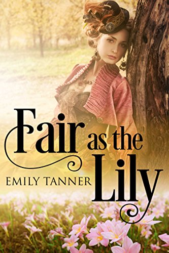 Fair As the Lily (Taft Brothers Trilogy  Book 1) by [Tanner, Emily]