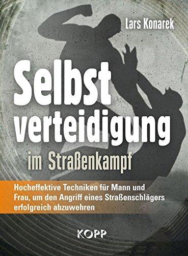 Download Selbstverteidigung Im Straßenkampf Hocheffektive Techniken