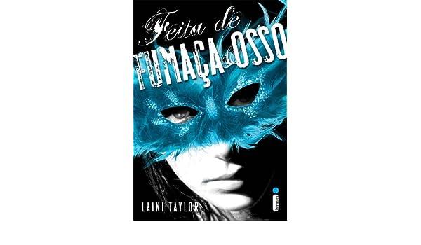 Feita de Fumaca e Osso (Em Portugues do Brasil): Laini Taylor: 9788580572483: Amazon.com: Books