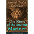 The Rime of the Ancient Mariner (Illustrated Edition): The Most Famous Poem of the English literary critic, poet and philosopher, author of Kubla Khan, ... Literaria, Anima Poetae, Aids to Reflection