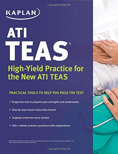 ATI TEAS: High-Yield Practice for the New ATI TEAS (Kaplan Test Prep)