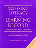 Assessing Literacy with the Learning Record Grade K-6 : A Handbook for Teachers, Barr, Mary and Craig, Dana A., 0325001170