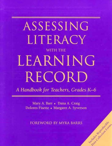 Assessing Literacy with the Learning Record: A Handbook for Teachers, Grades K-6