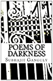 Poems of Darkness, Subhajit Ganguly, 1478303026