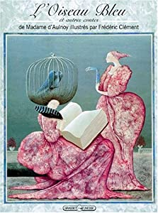 """Afficher """"L'oiseau bleu et autres contes de Madame d'Aulnoy"""""""