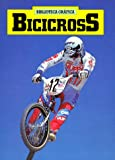 Bicicross (Biblioteca Grafica) (Spanish Edition)
