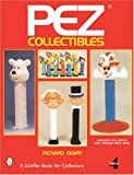 Pez(r) Collectibles (Schiffer Book for Collectors)