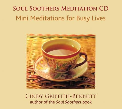 Soul Soother - Soul Soothers: Mini Meditations for Busy Lives