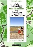 52 balades en famille à Amiens et en Somme