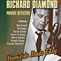 Richard Diamond: Private Detective: Homicide Made Easy Radio/TV Program by Blake Edwards Narrated by Dick Powell