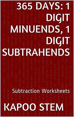 365 Subtraction Worksheets with 1-Digit Minuends, 1-Digit Subtrahends: Math Practice Workbook (365 Days Math Subtraction Series)