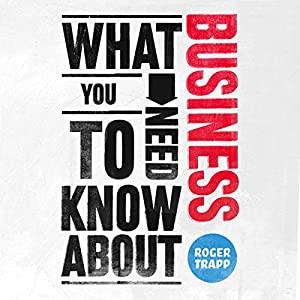 What You Need to Know About: Business Audiobook