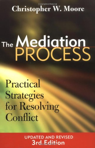 The Mediation Process: Practical Strategies forResolving Conflict, Third Edition Revised