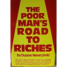 The poor man's road to riches by Duane G Newcomb (1976-05-03)