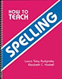 How to Teach Spelling, Haskell, Elizabeth, 0838818471
