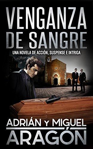 Venganza de Sangre: Una novela de acción, suspense e intriga (En español) (Spanish Edition)