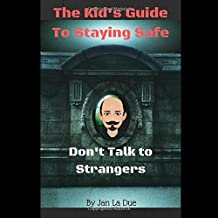 The Kid's Guide To Staying Safe - Don't Talk To Strangers
