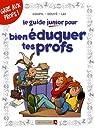 Le guide junior pour bienéduquer tes profs par Goupil