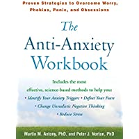 The Anti-Anxiety Workbook: Proven Strategies to Overcome Worry, Phobias, Panic, and Obsessions