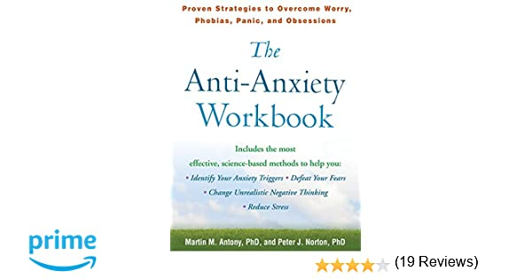 The Anti-Anxiety Workbook: Proven Strategies to Overcome Worry ...