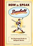 How to Speak Baseball, James Charlton and Sally Cook, 1452126453
