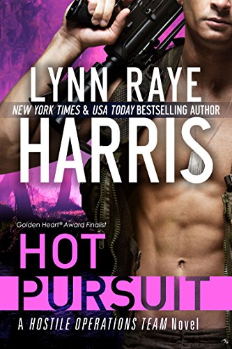 Hot Pursuit (A Hostile Operations Team Novel - Book 1) by [Harris, Lynn Raye]