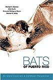 Bats of Puerto Rico, Michael R. Gannon and Armando Rodriguez-Duran, 0896725510