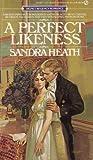 A Perfect Likeness, Sandra Heath, 0451135679