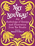 Art Nouveau: An Anthology of Design and
