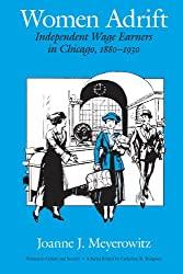 Women Adrift: Independent Wage Earners in Chicago, 1880-1930 (Women in Culture and Society)