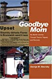 Goodbye Mom, George Staursky, 0595668038