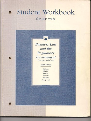 Student workbook for use with Business law and the regulatory environment: Concepts and cases : Metzger, Mallor, Barnes,