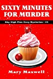 Sixty Minutes for Murder (Sky High Pies Cozy Mysteries Book 23)
