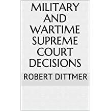 Military and Wartime Supreme Court Decisions
