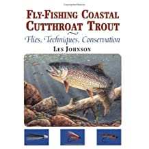 Fly-Fishing Coastal Cutthroat Trout: Flies, Techniques, Conservation