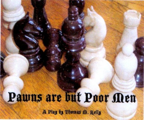 Pawns are but Poor Men