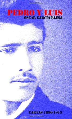 Pedro y Luis: Un oceano de cartas (Spanish Edition): Oscar Garcia Blesa: 9781517345273: Amazon.com: Books