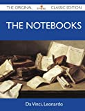 The Notebooks - the Original Classic Edition, Leonardo da Vinci, 148614392X