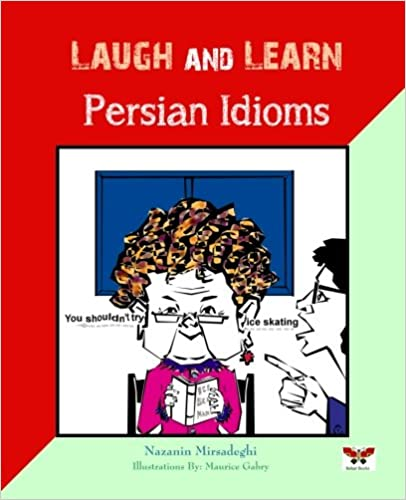 Lataa ilmaisia kirjoja verkossa iPhoneen Laugh and Learn Persian Idioms (Farsi- English Bi-lingual Edition) (English, Farsi and Persian Edition) 1939099412 PDF