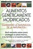 img - for Alimentos Geneticamente Modificados: Cambiando la Naturaleza de la Naturaleza: Que necesita saber para proteger a usted mismo, a su familia y a nuestro planeta book / textbook / text book