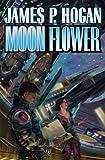 Moon Flower, James P. Hogan, 1439134375