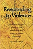 img - for Responding to Violence: A collection of papers relating to child sexual abuse and violence in intimate relationships book / textbook / text book
