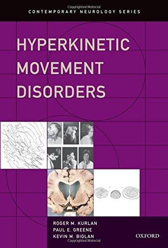 Hyperkinetic Movement Disorders (Contemporary Neurology Series) by Roger M Kurlan (2015-07-02)